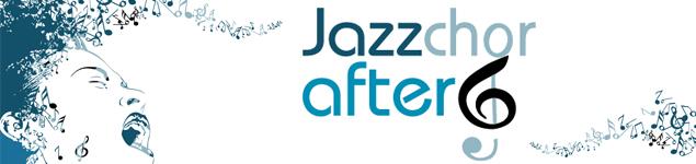 Jazzchor After Six